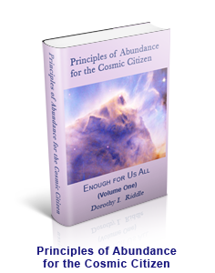 Principles of Abundance for the Cosmic Citizen by Dr. Dorothy Riddle